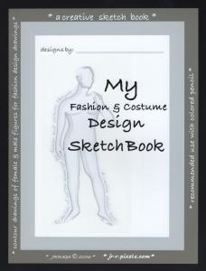 New Book  My Fashion and Costume Designs Sketch Book